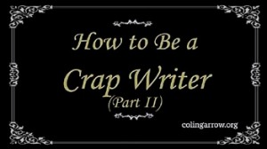 How to Be a Crap Writer - 2 350