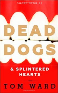 Dead Dogs and Splintered Hearts